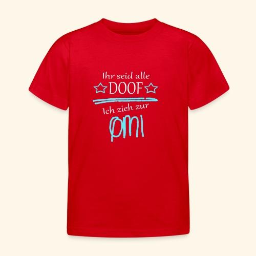 Ich zieh zur Omi - Kinder T-Shirt