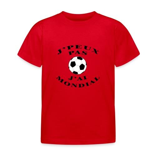 J PEUX PAS J AI MONDIAL - T-shirt Enfant