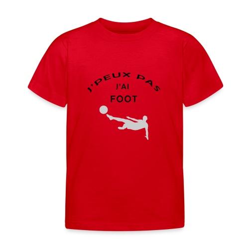 J PEUX PAS J AI FOOT - T-shirt Enfant
