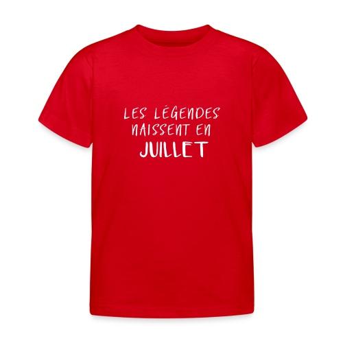 LES LÉGENDES NAISSENT EN JUILLET - T-shirt Enfant