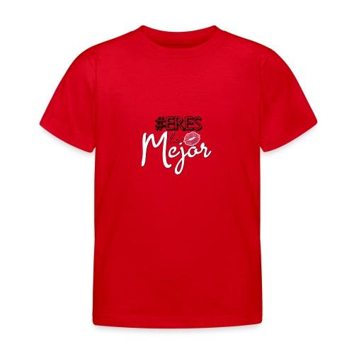 #ERESLOMEJOR - Kinderen T-shirt