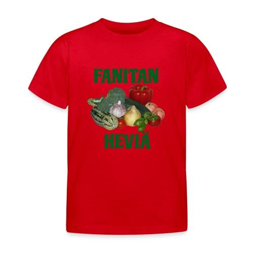 Fanitan heviä - Lasten t-paita
