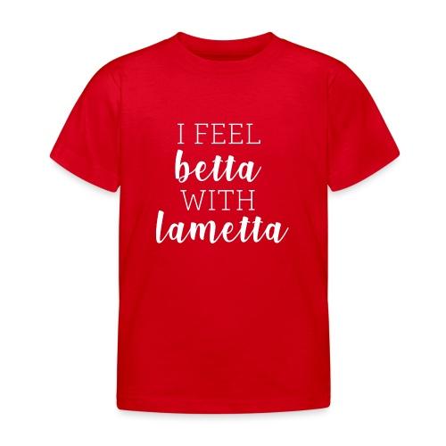I feel betta with Lametta - Kinder T-Shirt