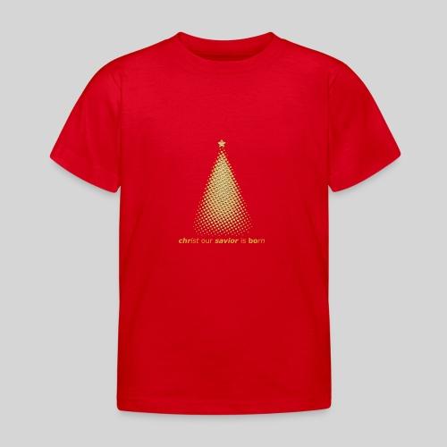 Christus Jesus unser Erretter ist geboren - Kinder T-Shirt