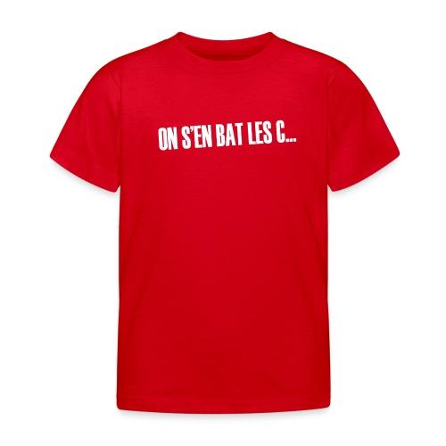 On s'en bat les couilles ;) - T-shirt Enfant