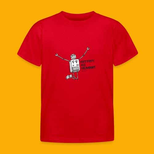 Dat Robot: Happy To Destroy Light - Kinderen T-shirt