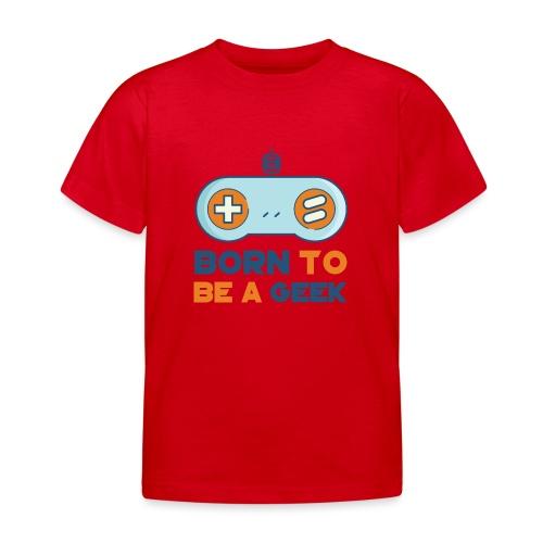 Born to be a geek - T-shirt Enfant