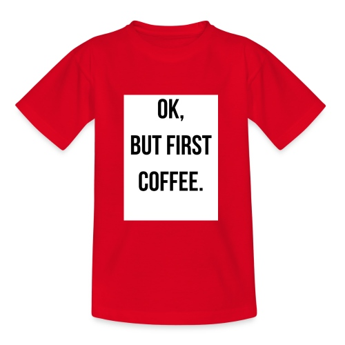 flat 800x800 075 fbut first coffee - Kinderen T-shirt