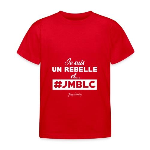 Je suis Rebelle et ... - T-shirt Enfant