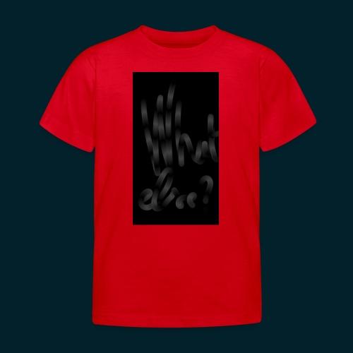 What else - T-shirt Enfant
