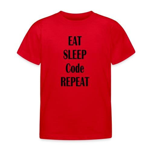 EAT SLEEP CODE REPEAT - Kinder T-Shirt