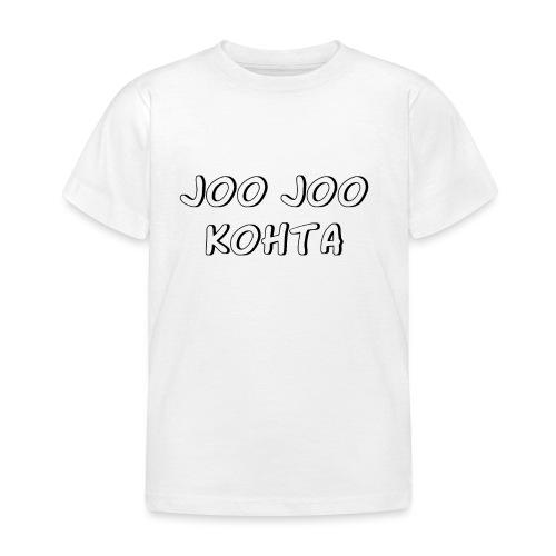Joo joo kohta 2 - Lasten t-paita