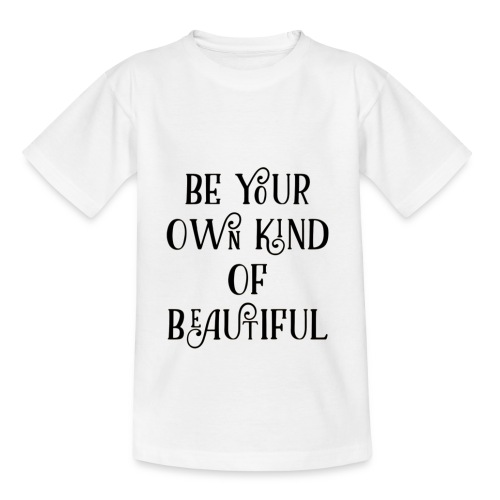 Be your own kind of beautiful - Kids' T-Shirt