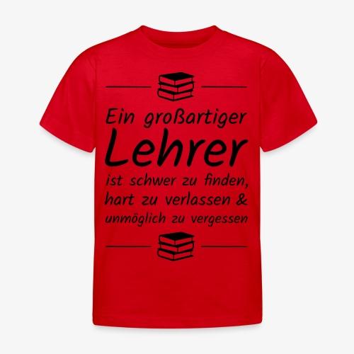 Ein großartiger Lehrer ist schwer zu finden - Kinder T-Shirt