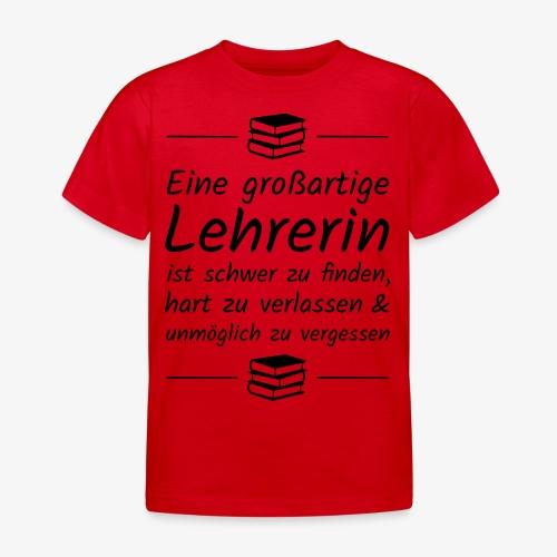 Eine großartige Lehrerin ist schwer zu finden - Kinder T-Shirt