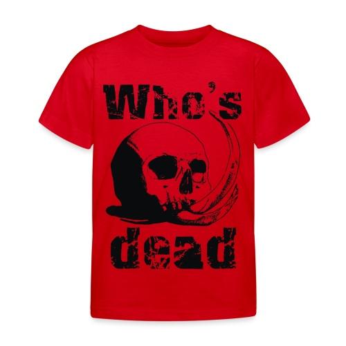 Who's dead - Black - Maglietta per bambini