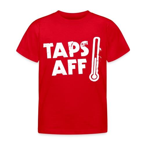 Taps Aff - Kids' T-Shirt