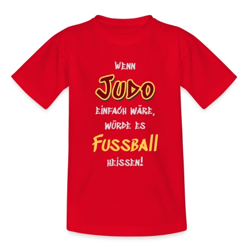 Wenn Judo einfach wäre... - Kinder T-Shirt