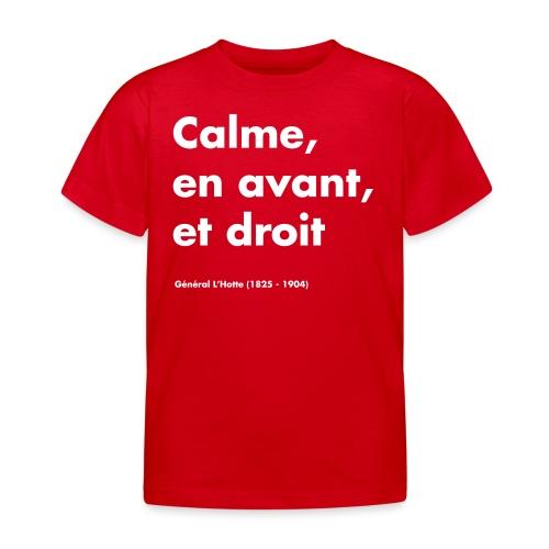 Calme en avant, et droit - MT25 - T-shirt Enfant