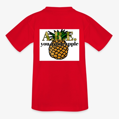 Are you a pineapple - Kids' T-Shirt