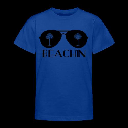 BEACH'IN - Beachlife - Teenager T-Shirt