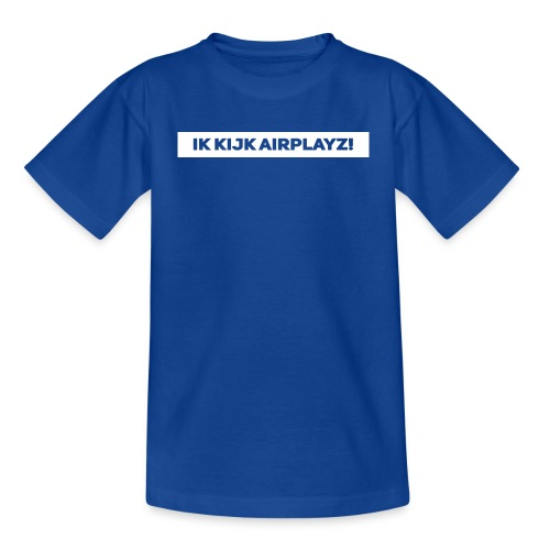 Ik kijk airplayz - Teenager T-shirt