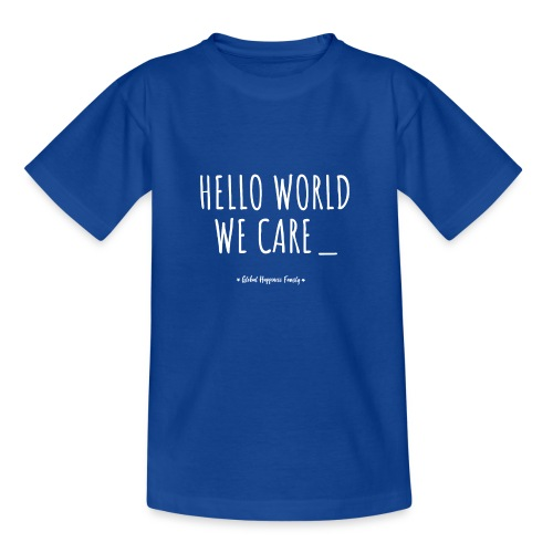 Hello world we care - Teenager T-shirt