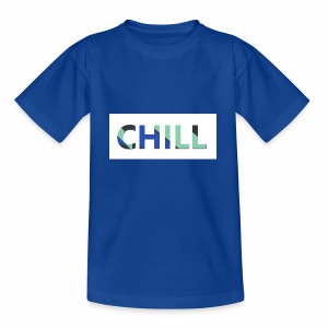 CHILL - Teenager T-Shirt
