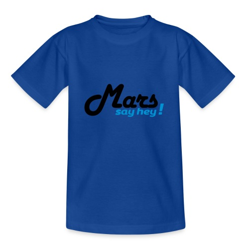 Mars Say Hey ! - T-shirt Ado