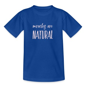 Daniela Elia Design - Miracles are natural - Teenager T-Shirt