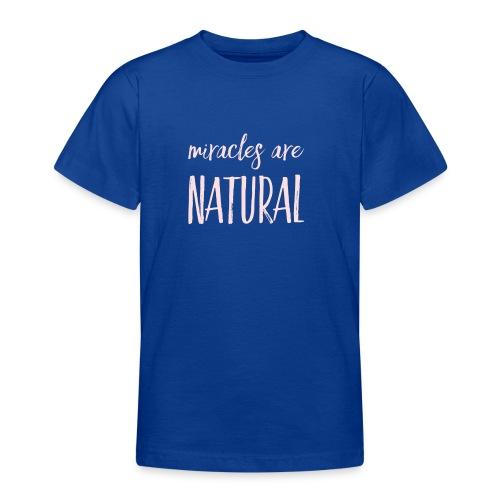 Daniela Elia Design - Miracles are natural - Teenager T-Shirt