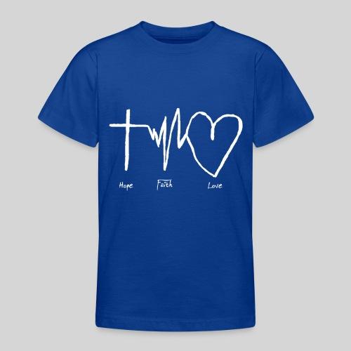 Hoffnung Glaube Liebe - hope faith love - Teenager T-Shirt
