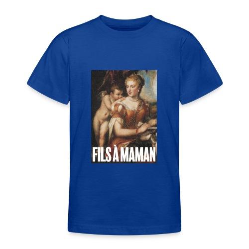 Fils à maman - T-shirt Ado