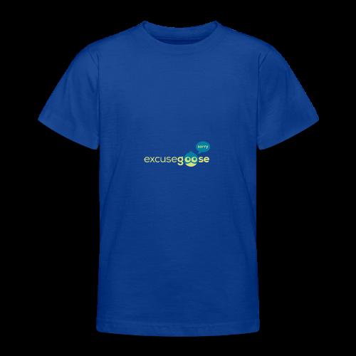 excusegoose 01 - Teenager T-Shirt