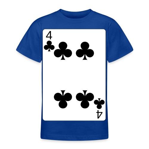 4 of clubs - Teenage T-Shirt