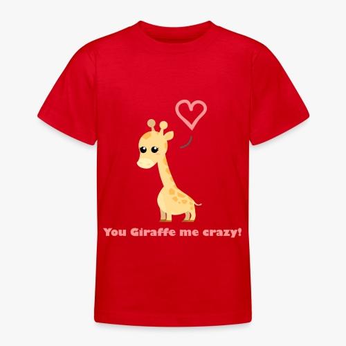 Giraffe Me Crazy - Teenager-T-shirt