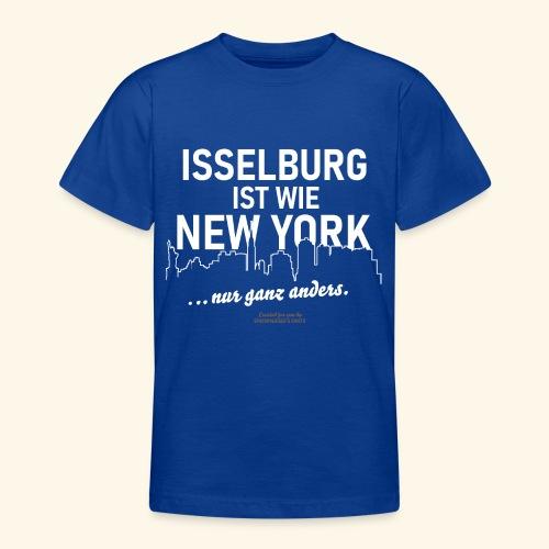 Isselburg 👍 ist wie New York 😁 - Teenager T-Shirt