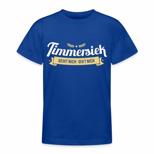 Timmersiek – geiht nich - givt nich - Teenager T-Shirt