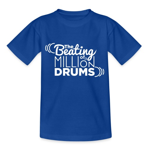 The Beating of a millions drums - Camiseta adolescente