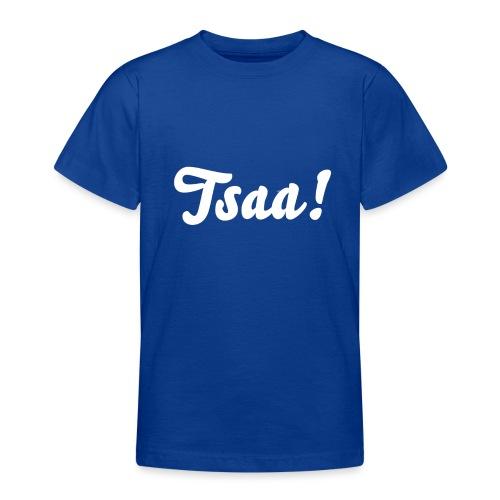 Tsaa! - Teenager T-shirt