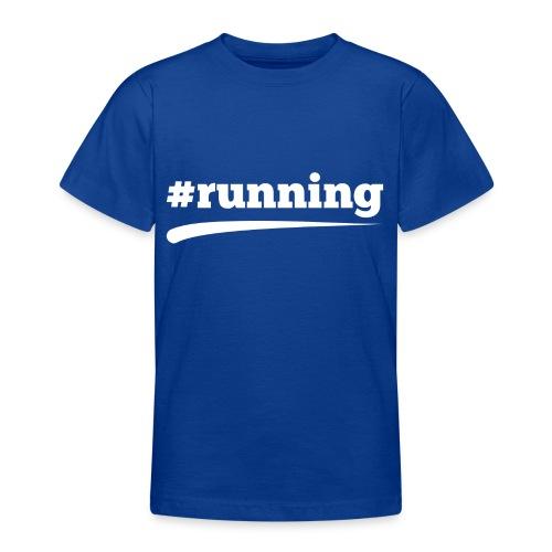 #RUNNING - Teenager T-Shirt