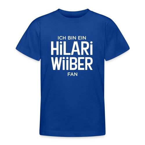 Ich bin ein Hilari Wiiber Fan! - Teenager T-Shirt
