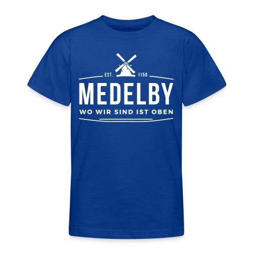 Medelby - Wo wir sind ist oben - Teenager T-Shirt