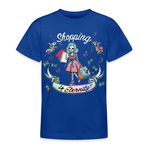 Shopping für immer & ewig - Teenager T-Shirt