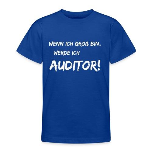 wenn ich groß bin... auditor white - Teenager T-Shirt