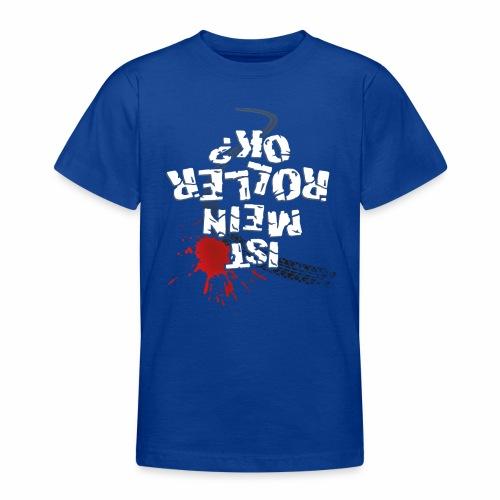 Ist mein Roller ok? (weißer Text) - Teenage T-Shirt