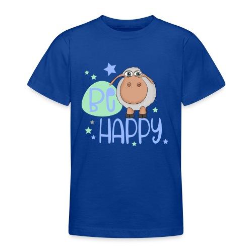 Be happy Schaf - Glückliches Schaf - Glücksschaf - Teenager T-Shirt