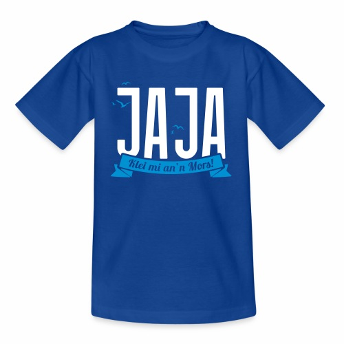 Ja Ja - Klei mi an'n Mors - Teenager T-Shirt