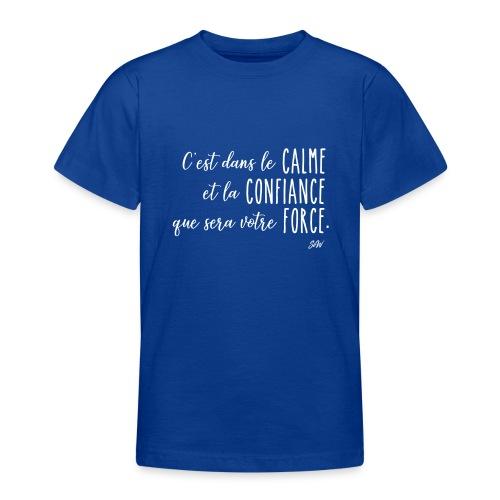 C'est dans le calme et la confiance... - T-shirt Ado