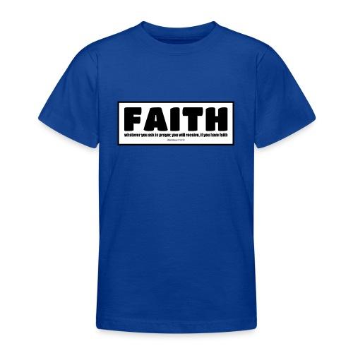 Faith - Faith, hope, and love - Teenage T-Shirt